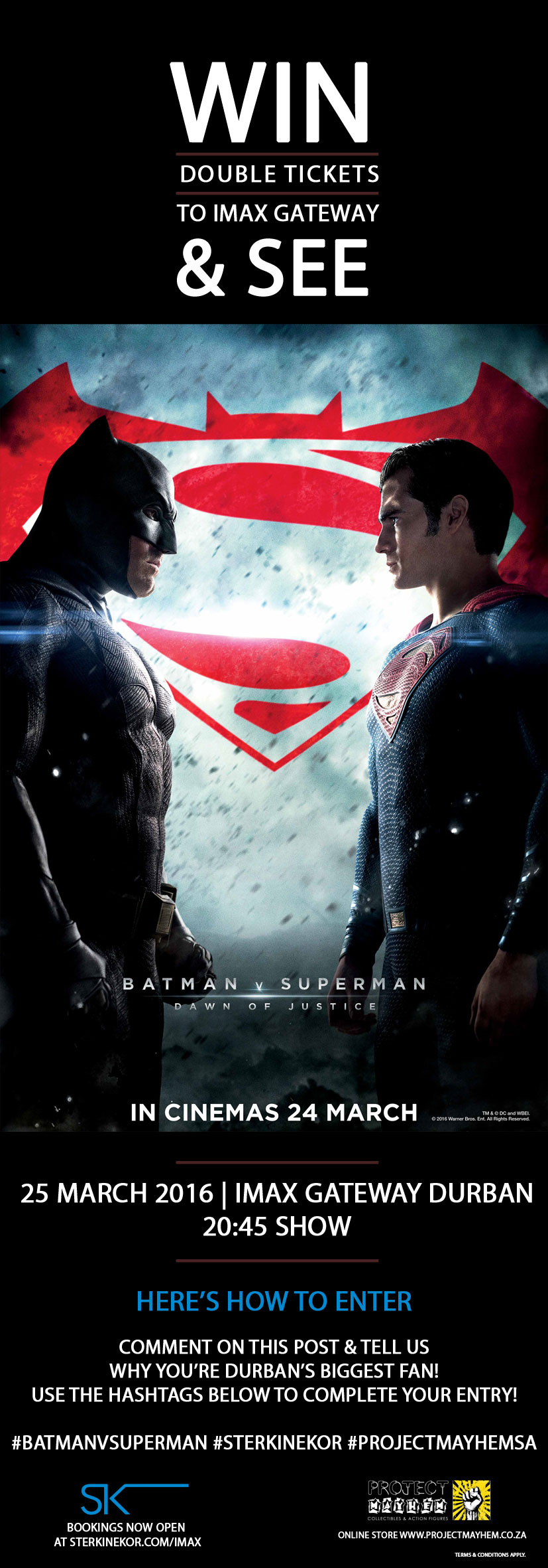 Batman V Superman Dawn of Justice ticket Giveaway with Project Mayhem Durban, South Africa and Ster Kinekor IMAX Durban